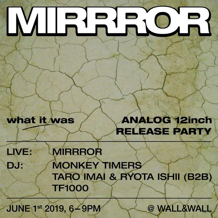 MIRRRORのファーストEP『what it was』レコード盤のリリースパーティが開催!